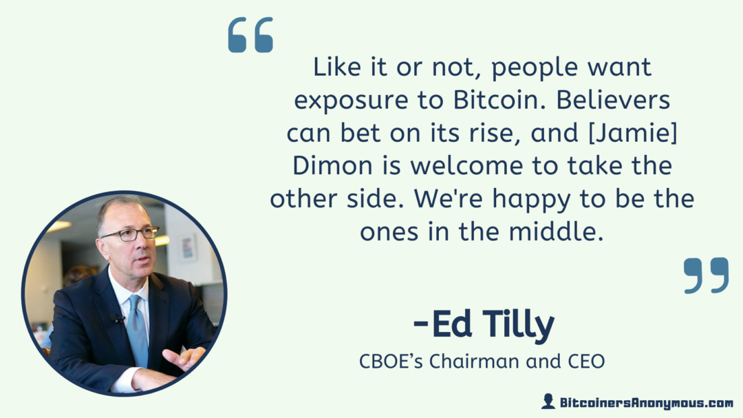 Ed Tilly, CBOEs Chairman and CEO